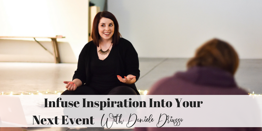 Infuse Inspiration Into Your Next Event